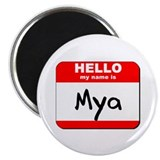 "Hello my name is Mya 2.25"" Magnet (10 pack)"