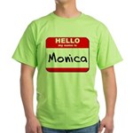 Hello my name is Monica Green T-Shirt