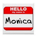 Hello my name is Monica Tile Coaster