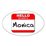 Hello my name is Monica Oval Sticker