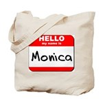 Hello my name is Monica Tote Bag
