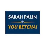 Sarah Palin - You Betcha! Rectangle Magnet