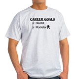 Dentist Career Goals - Rockstar T-Shirt