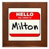 Hello my name is Milton Framed Tile