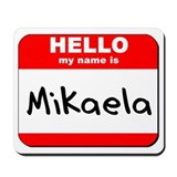 Hello my name is Mikaela Mousepad