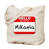 Hello my name is Mikaela Tote Bag
