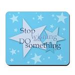 Stop Wishing and Do Something Mousepad