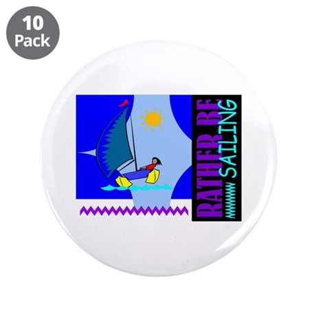"Rather Be Sailing 3.5"" Button (10 pack)"