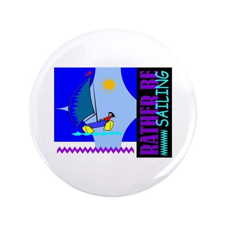 "Rather Be Sailing 3.5"" Button (100 pack)"