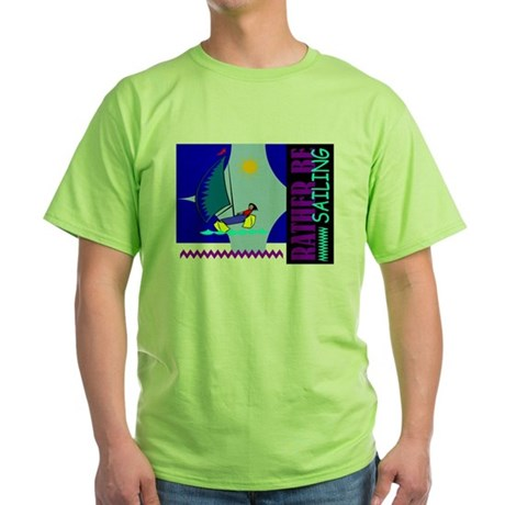 Rather Be Sailing Green T-Shirt