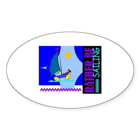 Rather Be Sailing Oval Sticker