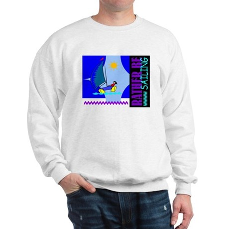 Rather Be Sailing Sweatshirt