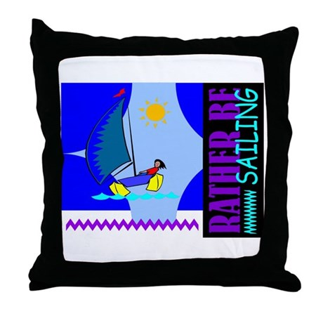 Rather Be Sailing Throw Pillow