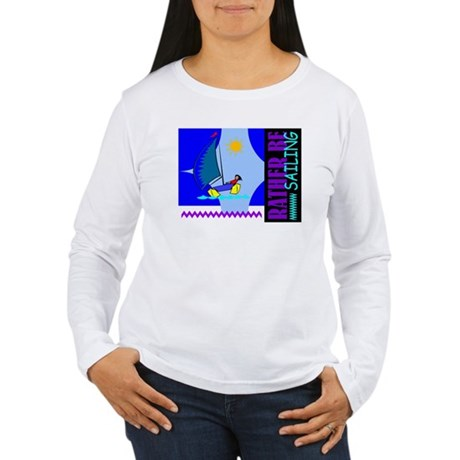 Rather Be Sailing Women's Long Sleeve T-Shirt