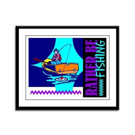 Rather Be Fishing Framed Panel Print