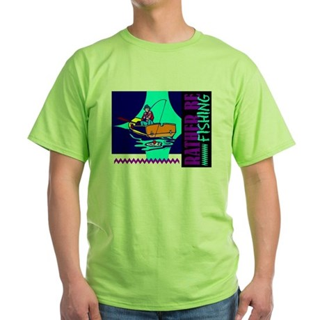 Rather Be Fishing Green T-Shirt