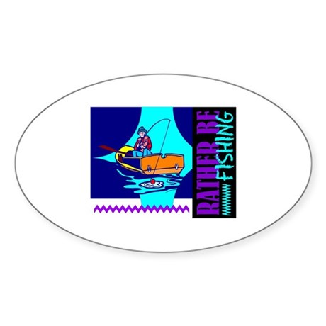 Rather Be Fishing Oval Sticker
