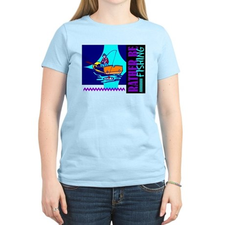 Rather Be Fishing Women's Light T-Shirt