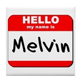 Hello my name is Melvin Tile Coaster