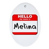 Hello my name is Melina Oval Ornament