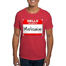 Hello my name is Melanie T-Shirt