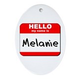 Hello my name is Melanie Oval Ornament
