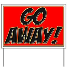 GO AWAY! Yard Sign
