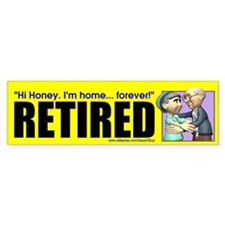 Hi Honey. I'm Home... forever (Bumper Sticker)