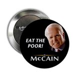 "Eat the Poor! McCain 2.25"" Button"