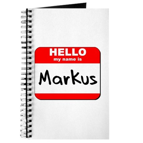 Hello my name is Markus Journal