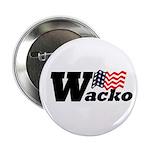 W: Wacko (Anti-Bush Button)