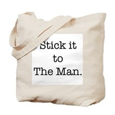 Stick it to The Man Tote Bag