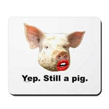 Pig in Lipstick Mousepad