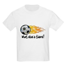 Soccer, what else is there? T-Shirt