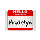Hello my name is Madelyn Rectangle Magnet