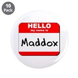 "Hello my name is Maddox 3.5"" Button (10 pack)"