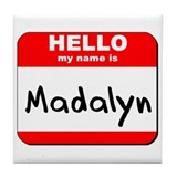 Hello my name is Madalyn Tile Coaster