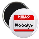 "Hello my name is Madalyn 2.25"" Magnet (10 pack)"