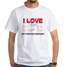 I Love Ruby-Throated Hummingbirds White T-Shirt