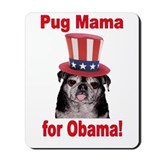 Obama Pug Mama Mousepad