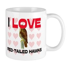 I Love Red-Tailed Hawks Mug