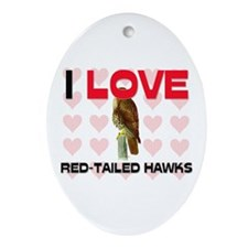 I Love Red-Tailed Hawks Oval Ornament