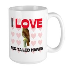 I Love Red-Tailed Hawks Large Mug
