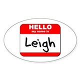 Hello my name is Leigh Oval Decal