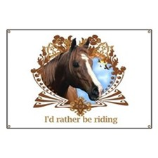 I'd Rather Be Riding Horses Banner