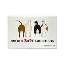 Nothin' Butt Chihuahuas Rectangle Magnet