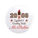 "Lipstick Country First McPalin 3.5"" Button 10"