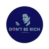 Don't Be Rich 3.5&quot; Button