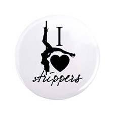"I Love Strippers! 3.5"" Button"