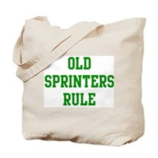 Old Sprinters Rule Tote Bag